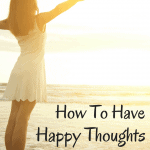 How To Have Happy Thoughts pinterest