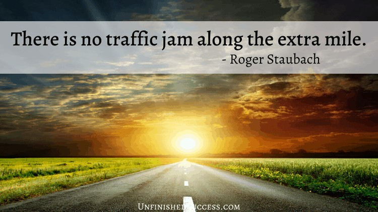 There is no traffic jam along the extra mile