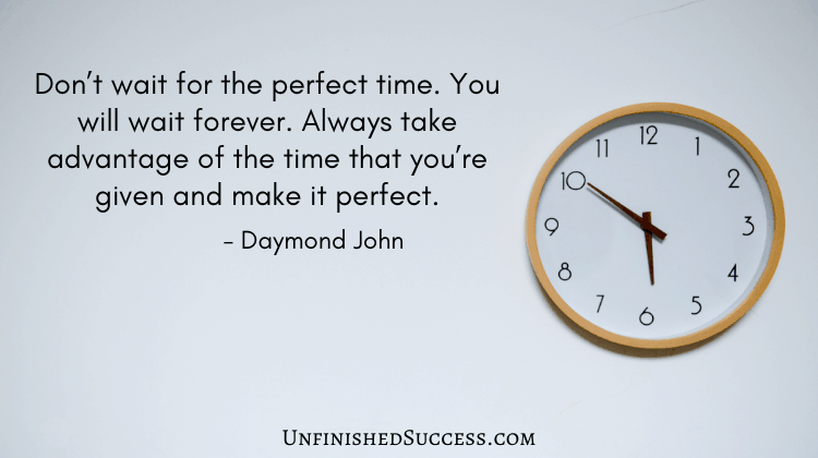 Don't wait for the perfect time Daymond John