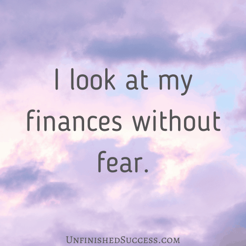 I look at my finances without fear
