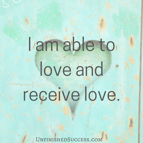 I am able to love and receive love.