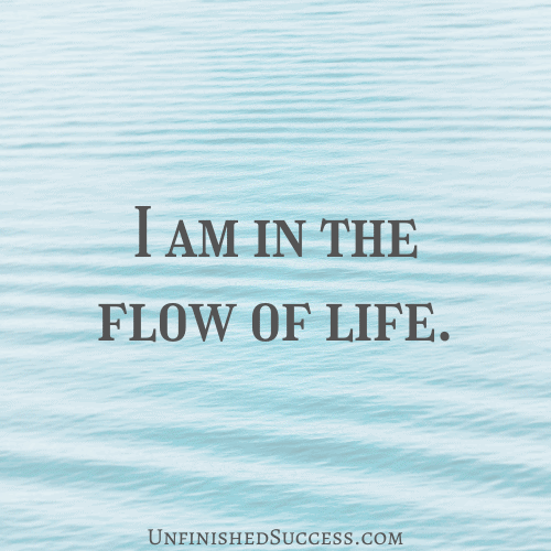 I am in the flow of life.